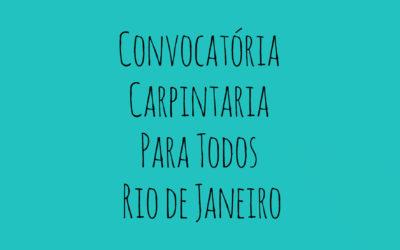 Convocatória: Carpintaria Para Todos, Rio de Janeiro.