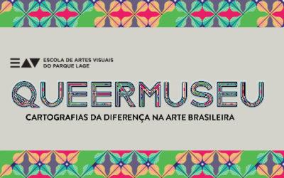 Exposição : Queermuseu: cartografias da diferença na arte brasileira – 18 AGO – 16 SET 2018 – Parque Lage  – RJ